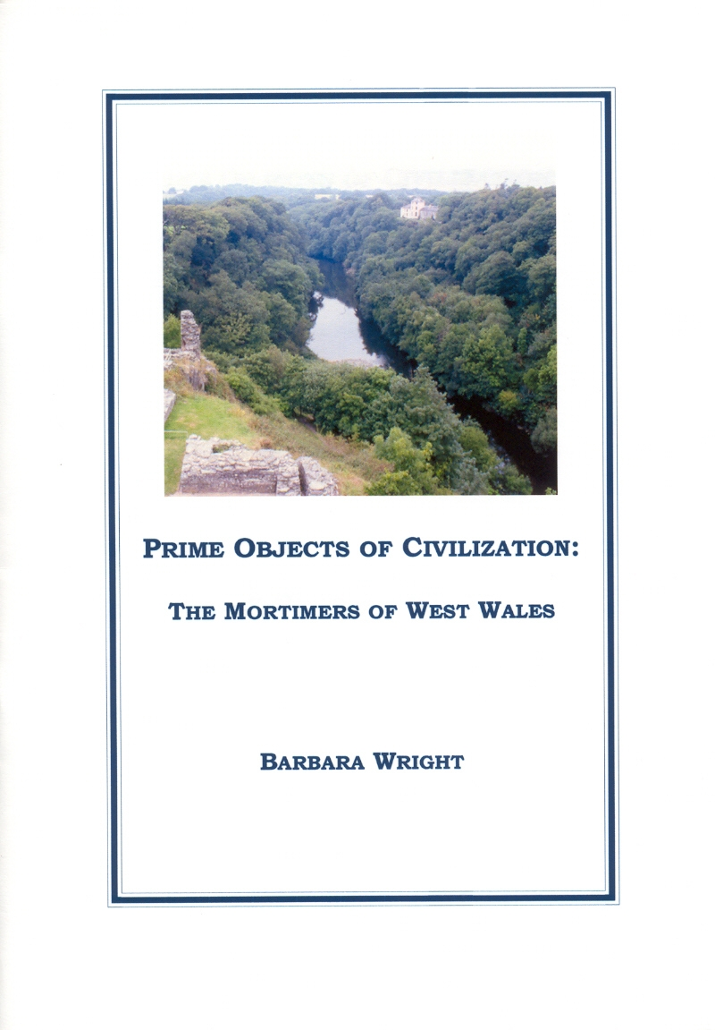 Prime Objects of Civilization: The Mortimers of West Wales