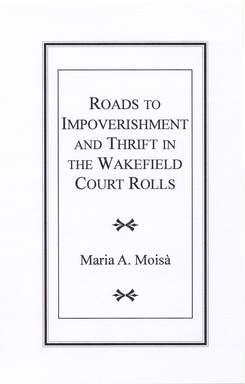 Roads to Impoverishment and Thrift in the Wakefield Court Rolls (13th - 14th Centuries)